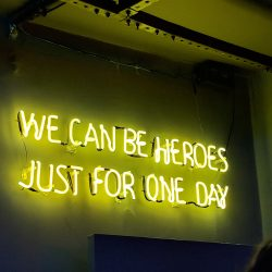 yellow lights that spell out we can be heroes just for one day